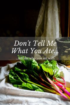 Don't tell me what you ate | The Elliott Homestead (.com)