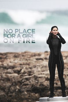 Is not a place for a girl on fire