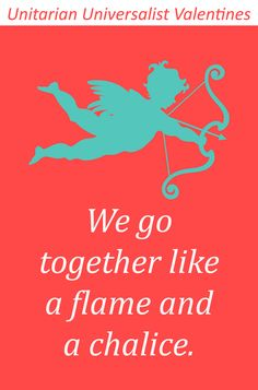 """""""We go together like a flame and a chalice"""". and other UU Valentines! We Go Together Like, Camp Counselor, Classroom Projects, Religious Education, Youth Ministry, Life Purpose, Valentines, Valentine Cards, Sunday School"""