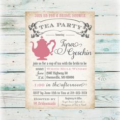 Printable Tea Party Bridal Shower Invitation - Digital File - we could do something like this and then print them through vistaprint...done that before and they turned out well