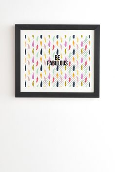Hello Sayang Be Fabulous Framed Wall Art | DENY Designs Home Accessories