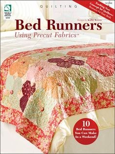 Bed Runners Using Precut Fabrics Quilt Pattern Book Download from e-PatternsCentral.com -- Bed runners are a new and exciting concept in the world of home decor quilting!