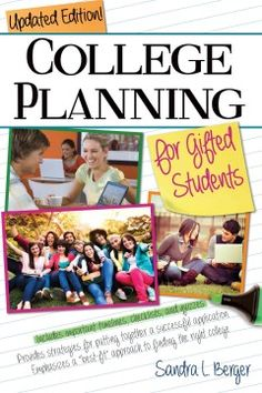College Planning For Gifted Students: Choosing and Getting Into the Right College by Sandra L. Berger - 1/30/2015
