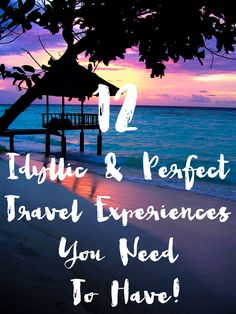 12 Idyllically Perfect Travel Experiences Across The World You Need To Have! - Hand Luggage Only - Travel, Food & Home Blog