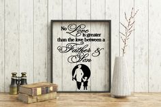 Framed Father and Son Quote, No Love is greater than the love between a Father and Son, Quote, Daddy, Dad Floating Frame, Father's day gift by CreativeCraftRooms on Etsy https://www.etsy.com/listing/482947839/framed-father-and-son-quote-no-love-is