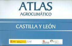 Atlas agroclimático Castilla y León / David A. Nafría García... [et al.]