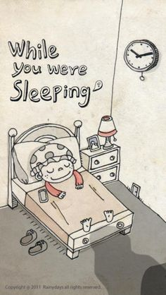 While You Were Sleeping!
