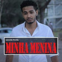Adam Patel - Minha Menina (Kizomba) (2k16) | Download