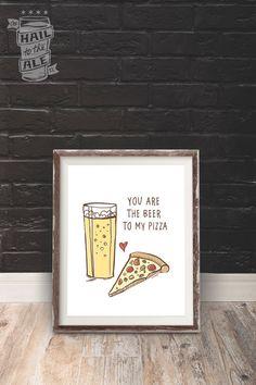 Beer & Pizza Poster; Beer Art, Home Decor, Art Print, Beer Sayings, Printed Poster, Craft Beer, Beer Pairings, Anniversary