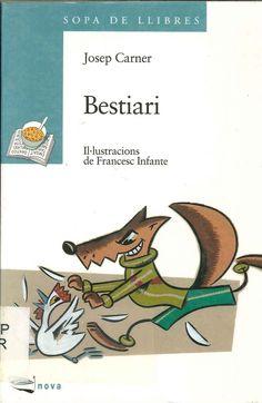 """Josep Carner / Francesc Infante. """"Bestiari"""". Editorial Barcanova. (8 a 10 anys). Està a la biblio."""
