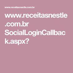 www.receitasnestle.com.br SocialLoginCallback.aspx?
