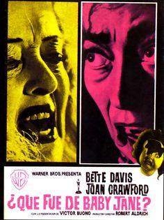 ¿QUÉ FUE DE BABY JANE? (1962).Película estadounidense,  basada en la novela homónima de 1960 escrita por Henry Farrell. Dirigida por Robert Aldrich e interpretada por Bette Davis y Joan Crawford, como figuras principales.