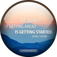 LassalMedia – The secret of getting ahead is getting started #Mark´Twain #quote #motivation #hustle #freelancer #entrepreneur #artist #freedom #inspiration #create #success
