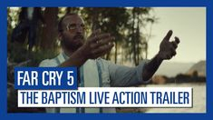 Far Cry 5 – The Baptism Live Action Trailer
