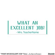"""WHAT AN EXCELLENT JOB!"" Tutor Rubber Stamp Teacher Name, School Teacher, Motivational Messages, Stamps, Positivity, Student, Education, Nice, Seals"