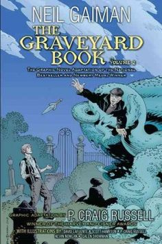 The graveyard book. v. 2 / based on the novel by: Neil Gaiman ; graphic adapted by: P. Craig Russell ; illustrated by: David Lafuente, Scott Hampton, P. Craig Russell, Kevin Nowlan, Galen Showman ; colorist: Lovern Kindzierski ; letterer: Rick Parker.