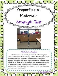 This lesson allows students to predict and test the strength of various materials. Use this lesson along with the other Properties Lessons available on our store to introduce various properties through an engaging investigation. This lesson aligns with the NGSS standards which focuses on the properties of materials and also includes writing portions to help incorporate your literacy and STEM instruction.