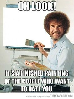 That hurt, Bob Ross…