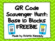 """Here's a QR Code Scavenger Hunt on determining the value of a set of base-10 blocks. Students find the phone that says """"Start"""" and scan the QR code to reveal the first question. Each QR code will lead them to the next phone until they complete the scavenger hunt. A student response sheet (with directions) and answer key are included."""