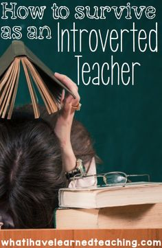 How to Survive as an Introverted Teacher • What I Have Learned • Confession time. I'm exhausted. At the end of each and every day I'm exhausted. I'm not just tired. I'm exhausted, spent, done.  I'm introverted. I always have been introverted and I always will be introverted.  And, yet, I chose to become a teacher. Teacher Motivation | Teacher Inspiration | Stress Less