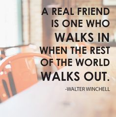 Image result for quotes real friends rest of the world walks out