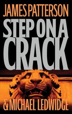 James Patterson - Step on a Crack (Michael Bennett, #1) - the first James Patterson book I've ever read and still one of my favorites!