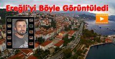 Ereğli'yi Böyle görüntüledi   Kdz.Ereğli Haberleri - Zonguldak Haberleri - Alaplı Haberleri ::.
