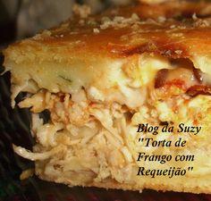 Blog da Suzy  : Torta de Frango com Requeijão (liquidificador)
