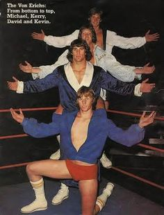 Kevin, David, Kerry Mike Von Erich-HAD to love them and what a tragic story that fell upon their family.