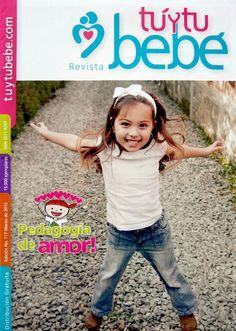 Revista Tú y tu bebé (www.tuytubebe.com) del mes de marzo de 2012 con artículos sobre la Pedagogía de Amor realizados por LaCasa - Centro Infantil y Desarrollo Humano.  www.LaCasa.edu.co