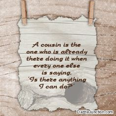 Family Cousin Pictures, Images, Graphics, Comments and Photo Quotes Best Cousin Quotes, Little Brother Quotes, Proud Mom Quotes, Cousins Quotes, Favorite Quotes, Bob Marley, Cousin Pictures, Genealogy Chart, Genealogy Humor