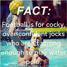 water polo so true for those who think there better
