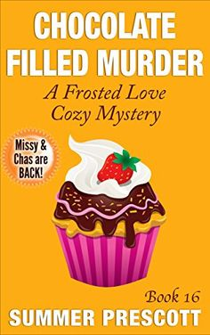 Chocolate Filled Murder: A Frosted Love Cozy Mystery - Book 16 (Frosted Love Cozy Mysteries) by Summer Prescott http://www.amazon.com/dp/B016UV029G/ref=cm_sw_r_pi_dp_t-Pmwb0HM89JZ