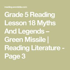 Grade 5 Reading Lesson 18 Myths And Legends – Green Missile | Reading Literature - Page 3