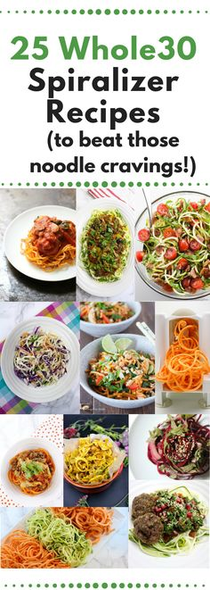 25 Whole30 Recipes for the Spiralizer to Beat Those Noodle Cravings! #whole30 #spiralizer #paleo