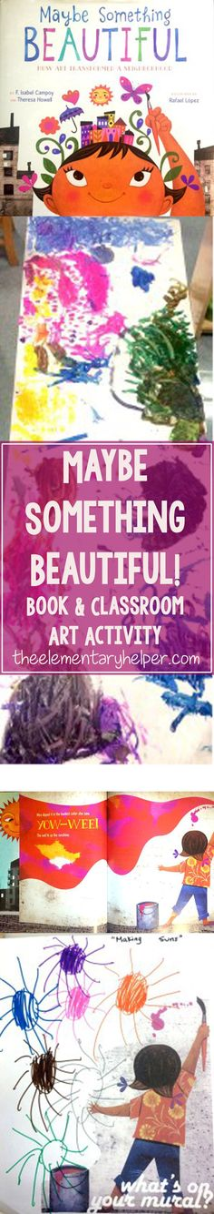 """Explore art & community in your classroom with with """"Maybe Something Beautiful"""" by F. Isabel Campoy & Theresa Howell. Group art activity bonus! From theelementaryhelper.com #theelementaryhelper"""