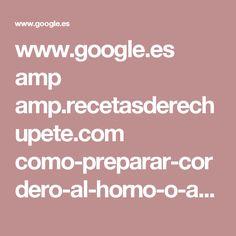 www.google.es amp amp.recetasderechupete.com como-preparar-cordero-al-horno-o-asado-receta-facil 8629