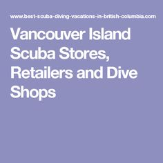 Vancouver Island Scuba Stores, Retailers and Dive Shops