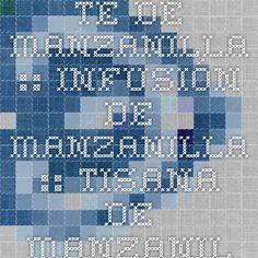 Té de manzanilla :: Infusión de manzanilla :: Tisana de manzanilla :: propiedades de la manzanilla