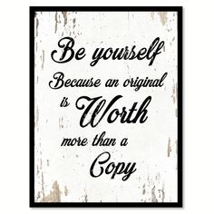 Be yourself because an original Is worth more than a copy. Inspirational Motivation Quote Saying Canvas Print with Picture Frame Home Decor Office Wall Art Gift Ideas Housewarming – SpotColorArt #MotivationQuotes