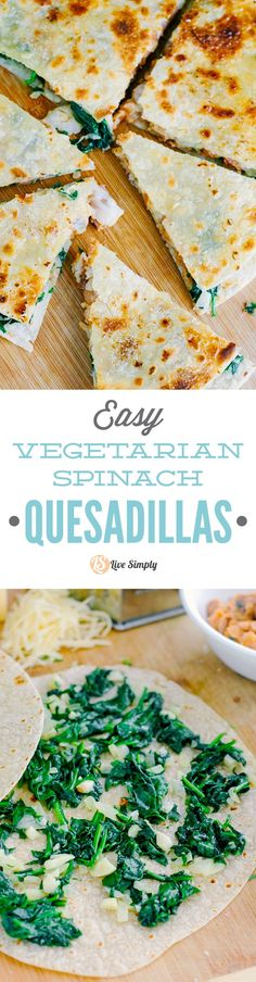 Easy Vegetarian Spinach Quesadillas – Live Simply These are soooooo easy and good! Healthy, real food, vegetarian quesadillas that are packed with spinach. Such a simple meal to get dinner on the table FAST! Veggie Dishes, Veggie Recipes, Mexican Food Recipes, Real Food Recipes, Yummy Food, Cheap Recipes, Veggie Meals, Shrimp Recipes, Yummy Yummy
