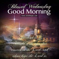 💗Have a Blessed Wednesday! Wednesday Morning Greetings, Wednesday Morning Quotes, Wednesday Prayer, Blessed Wednesday, Morning Prayer Quotes, Blessed Week, Good Morning Prayer, Morning Blessings, Good Morning Quotes