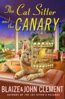 The cat sitter and the canary : a Dixie Hemingway mystery / Blaize and John Clement  December 20