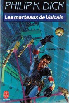 Publication: Les marteaux de Vulcain Authors: Philip K. Dick Year: 1991-06-00 ISBN: 2-253-05730-4 [978-2-253-05730-7] Publisher: Le Livre de Poche Pub. Series: Le Livre de Poche - Science Fiction Pub. Series #: 7138  Cover: Manchu