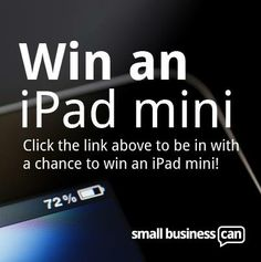 Enter for your chance to win an iPad mini! http://www.smallbusinesscan.com/giveaway/