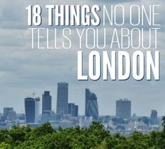 18 Things No One Tells You About London