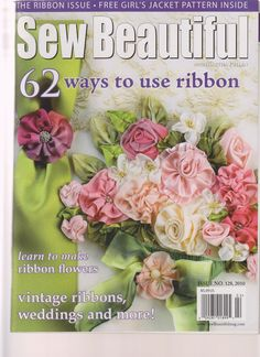 Sew Beautiful Magazine Single Issue No 128 2010 (62 Ways to use Ribbon) Visit ivanhoe.ecrater.com. the ebay alternative for great deals. If you are not buying from me, you are probably paying too much! Dare to Compare..........Shop Ecrater.com