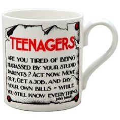 Buy The 'Teenagers' Mug. The perfect present for a grumpy, know it all teenager