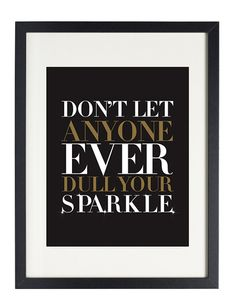 Etsy print: Don't let anyone ever dull your sparkle