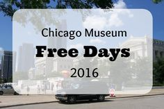 Chicago Free Museum Days 2016: Musings of a Museum Fanatic